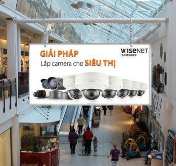 Giải pháp lắp đặt camera quan sát toàn diện cho hệ thống siêu thị, cửa hàng, shop, nhà hàng...